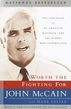 Worth the Fighting For: The Education of an American Maverick, and the Heroes Wh