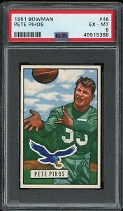 1951 Bowman #46 Pete Pihos PSA 6 EX-MT HOF Philadelphia Eagles