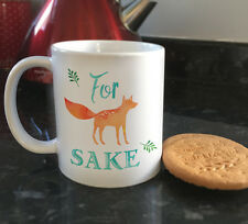 For Fox sake ceramic mugs & coffee cups