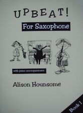 Upbeat! For Alto Saxophone & Piano Sheet Music Book 1 Alison Hounsome B21