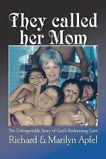 NEW They called her Mom: The Unforgettable Story of God's Redeeming Love