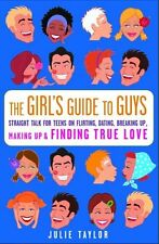 The Girls Guide to Guys: Straight Talk for Teens