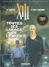 BD XIII - Toutes les larmes de l'enfer-N°3- EO 25é anniversaire-2009-TTBE- Vance