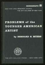 Bernard S Meyer / Problems of the Younger American Artist Exhibiting 1st ed 1957