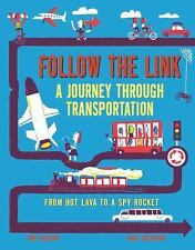 Follow the Link: A Journey Through Transportation: From Hot Lava to a Spy Rocke