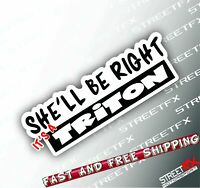 She'll be Right Sticker Decal 4x4 4WD Beer Ute Offroad For Mitsubishi Triton