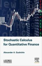 Stochastic Calculus for Quantitative Finance by Alexander A. Gushchin (2015,...