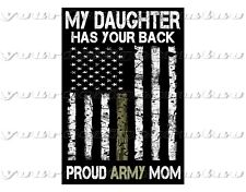 PROUD ARMY MOM My Daughter has your back Plastic sticker bumper windshield