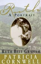Ruth, A Portrait : The Story of Ruth Bell Graham by Patricia Cornwell (1997,...