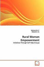 Rural Women Empowerment : Initiatives Through Self Help Groups by M. C....