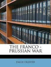 THE FRANCO - PRUSSIAN WAR, OLLIVER, EMILE, New Book