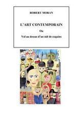 L' Art Contemporain : Vol Au Dessus d'un Nid de Coquins by Robert Moran...