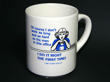 VTG 1991 Working Woman Coffee Mug Dont Work Hard As Men Do It Right First Time