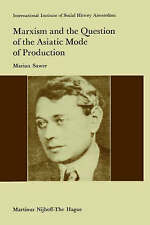 NEW Marxism and the Question of the Asiatic Mode of Production by M. Sawer