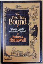The Ties That Bound: Peasant Families in Medieval England -Barbara Hanawalt 1989