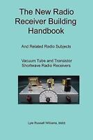 New Radio Receiver Building Handbook: By Lyle Williams, Bsee Lyle Russell Wil...