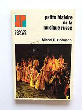 PETITE HISTOIRE DE LA MUSIQUE RUSSE 1972 HOFMANN BORDAS POCHE