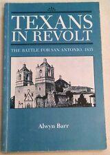Texans in Revolt: The Battle for San Antonio, 1835