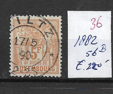 LUXEMBOURG @ 1882  Mi. 56B      Used Nice Priced @ Lux.36