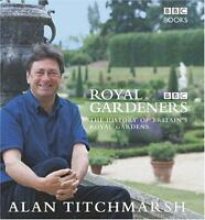 ROYAL GARDENERS, ALAN TITCHMARSH, Used; Very Good Book