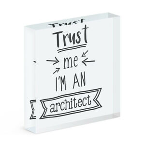Trust Me I'm An Architect Acrylic Photo Block Frame Funny