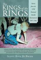 The Kings of the Rings: Stories from the Vfw National Marble Tournam - VERY GOOD