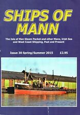 Ships of Mann Issue 30 Magazine of Isle of Man Steam Packet and Irish Sea.