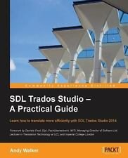 SDL Trados Studio: a Practical Guide by Andy Walker (2013, Paperback, New...