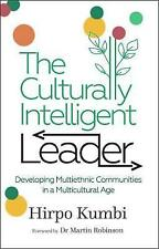 The Culturally Intelligent Leader: Developing Multiethnic Communities in a...