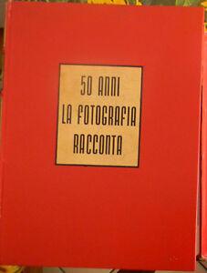 50 ANNI LA FOTOGRAFIA RACCONTA Rauti 1^ CEN Centro Editoriale Nazionale Carlucci
