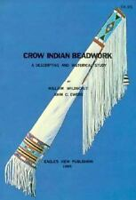 Crow Indian Beadwork: A Descriptive and Historical Study (Contributions from the