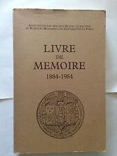 LIVRE DE MEMOIRE 1884 1984 ASSOCIATION ANCIENS ELEVES LETTRES SCIENCE HUMAINES