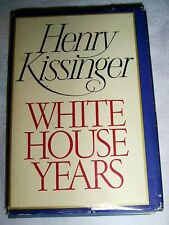 WHITE HOUSE YEARS by Henry Kissinger 1979 Hardcover DJ