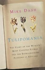 Dash, Mike, Tulipomania: The Story of the World's Most Coveted Flower and the Ex