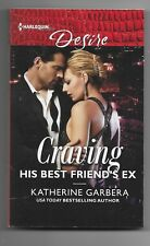 The Wild Caruthers Bachelors: Craving His Best Friend's Ex by Katherine Garbera