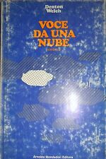 DENTON WELCH VOCE DA UNA NUBE ARNOLDO MONDADORI 1971
