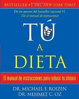 tú, a dieta: Manual de instrucciones para reducir