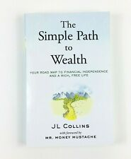 The Simple Path to Wealth: Your Road Map To Financial Independence Preowned Good
