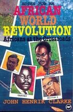 Africans at the Crossroads : Notes for an African World Revolution by John...