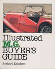 MG ILLUSTRATED M.G. BUYERS GUIDE MAGNAS MAGNETTES T SERIES MGA MGC RACERS MMM B