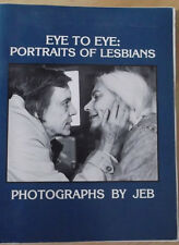Eye to Eye: Portraits of Lesbians, Photographs by JEB...RARE, 1979 85% price cut