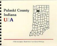 IN PULASKI COUNTY INDIANA 1883 HISTORY/GENEALOGY~WINAMAC~CIVIL WAR UNITS~NAMES