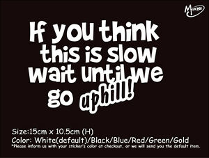 IF YOU THINK THIS IS SLOW WAIT UNTIL WE  Reflective Funny Car Sticker Best Gift-