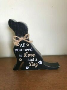 """WOODEN BLACK LABRADOR - """"ALL YOU NEED IS LOVE AND A DOG"""""""