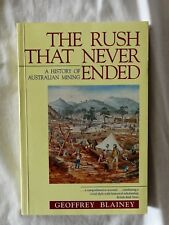 The Rush That Never Ended by Geoffrey Blainey - 4th Ed. (updated new chapters)