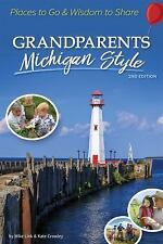 Grandparents Michigan Style: Places to Go & Wisdom to Share (Grandparents with S