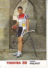 CYCLISME  carte cycliste FABRICE PHILIPOT équipe TOSHIBA 1989