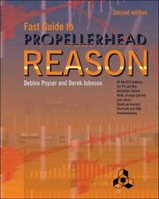 Fast Guide to Propellerhead Reason-Debbie Poyser,Derek Johnson