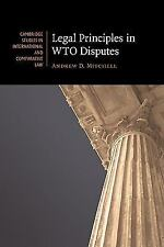 Legal Principles In Wto Disputes (cambridge Studies In International And Comp...