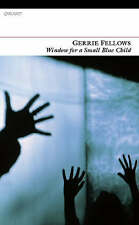 Window for a Small Blue Child, Gerrie Fellows, Very Good